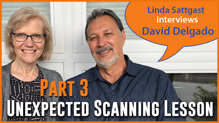 Unexpected Scanning Lesson: Interview with David Delgado Part 3