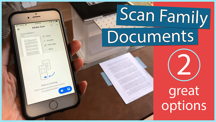 How To Scan Family Documents–2 Great Options