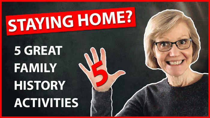 Staying Home? 😷🦠 5 Great Family History Activities